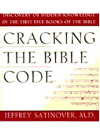 Cracking the Bible Code by Jeffrey Satinover